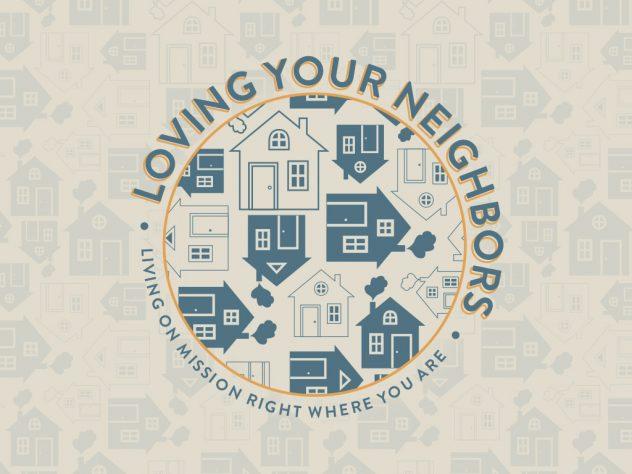 Loving Your Neighbors